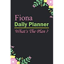 Fiona: Planner : Daily Weekly Monthly Calendar Planner : January to December: 365 Days Daily Timeline Schedule With Blank Lined For Notes, To-Do List, Priorities