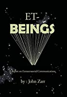 Et-Beings: A Report on Extraterrestrial Communications