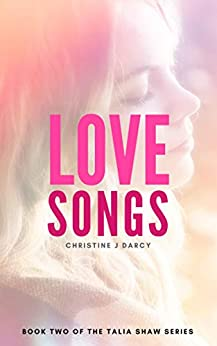 Love Songs (Talia Shaw Series Book 2) by [Darcy, Christine J]