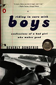 Riding in Cars with Boys: Confessions of a Bad Girl Who Makes Good by [Donofrio, Beverly]