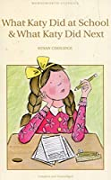 What Katy Did at School & What Katy Did Next(Wordsworth Classics)