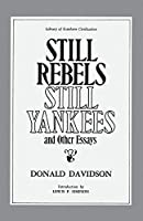 Still Rebels, Still Yankees: And Other Essays (Library of Southern Civilization)