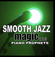 Smooth Jazz Magic Vol. 3【CD】 [並行輸入品]