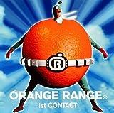 1st CONTACT/ORANGE RANGE