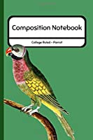 Composition Notebook College Ruled - Parrot: Professional Journal for School / Work