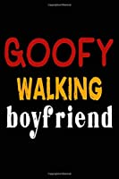 Goofy Walking Boyfriend: College Ruled Journal or Notebook (6x9 inches) with 120 pages