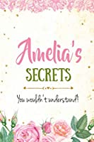 Amelia's Secrets personalized name notebook for girls and women: Personalized Name Journal Writing Notebook For Girls, women, girlfriend, sister, mother, niece or a friend, 150 pages, 6X9, Soft cover, Glossy finish