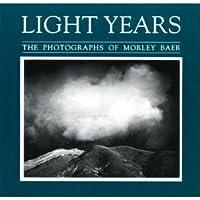 Light Years: The Photographs of Morley Baer