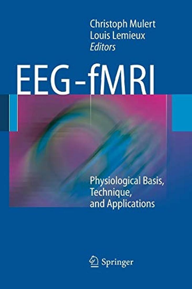 矛盾神発言するEEG - fMRI: Physiological Basis, Technique, and Applications