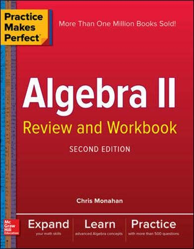 Download Practice Makes Perfect Algebra II Review and Workbook, Second Edition 1260116026