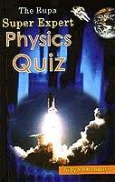Super Expert Physics Quiz
