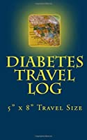 Diabetes Travel Log: Small 5 x 8 Diabetes Travel Log sized just right to take with you for blood sugar reading results. Good for 100 daily readings. [並行輸入品]