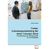 Frame-Grundungsmarketing Fur Einen Concept Store