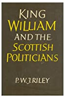 King William and the Scottish Politicians
