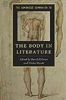 The Cambridge Companion to the Body in Literature (Cambridge Companions to Literature)