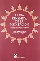 La vía dinámica de la meditación