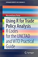 Using R for Trade Policy Analysis: R Codes for the UNCTAD and WTO Practical Guide (SpringerBriefs in Economics)