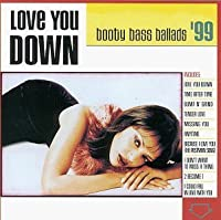 Love You Down: Booty Bass Ballads '99 by Various Artists