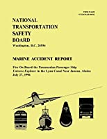 Marine Accident Report: Fire on Board the Panamanian Passenger Ship Universe Explorer in the Lynn Canal Near Juneau, Alaska July 27, 1996