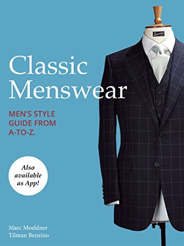 Classic Menswear: Men's Style Guide from A-to-Z. (English Edition)