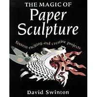 The Magic of Paper Sculpture [並行輸入品]