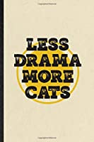 Less Drama More Cats: Blank Funny Drama Soloist Orchestra Lined Notebook/ Journal For Octet Singer Director, Inspirational Saying Unique Special Birthday Gift Idea Cute Ruled 6x9 110 Pages