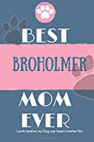 Best  Broholmer Mom Ever Notebook  Gift: Lined Notebook  / Journal Gift, 120 Pages, 6x9, Soft Cover, Matte Finish