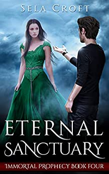 Eternal Sanctuary (Immortal Prophecy Book 4) by [Croft, Sela]