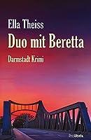 Duo mit Beretta: Ein Kriminalroman aus Darmstadt