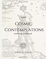 2020 Cosmic Contemplations: Astrology Workbook and Journal
