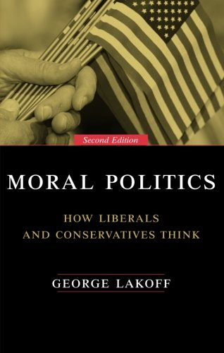 Download Moral Politics: How Liberals and Conservatives Think 0226467716