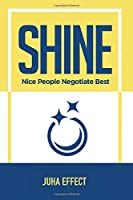 Shine: Nice People Negotiate Best: Juha Effect