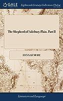 The Shepherd of Salisbury-Plain. Part II
