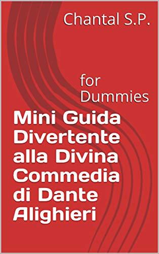 Mini Guida Divertente alla Divina Commedia di Dante Alighieri: for Dummies (Italian Edition)