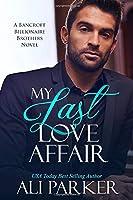 My Last Love Affair: A Fake Fiancee Secret Baby Romance