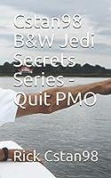 Cstan98 B&W Jedi Secrets Series - Quit PMO
