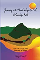 Journey in the Mind's Eye of a Poet: A Search for Faith: Book One: Journal of Time