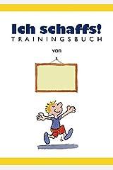 Ich schaffs! - Trainingsbuch für Kinder Perfect Paperback