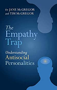 The Empathy Trap: Understanding Antisocial Personalities by [McGregor, Jane]