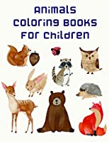 Animals coloring books for children: Easy and Funny Animal Images (baby learning)