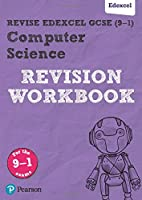 Revise Edexcel GCSE (9-1) Computer Science Revision Workbook: for the 9-1 exams (REVISE Edexcel GCSE Computer Science)
