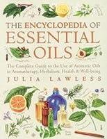 The Encyclopaedia of Essential oils (繧ィ繝そ繝ウ繧キ繝」繝ォ霎槫繧ク繝・繝ェ繧「繝サ繝ュ繝シ繝ャ繧ケ闡() by NHR Organic Oils