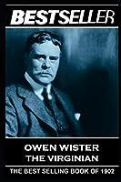 Owen Wister - The Virginian: The Bestseller of 1902 (The Bestseller of History)