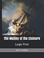 The Mutiny of the Elsinore: Large Print