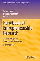 Handbook of Entrepreneurship Research: An Interdisciplinary Survey and Introduction (International Handbook Series on Entrepreneurship)