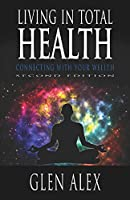Living in Total Health: Connecting With Your Wellth