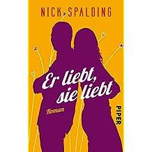 Er liebt, sie liebt: Roman (German Edition)