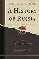 A History of Russia, Vol. 4 (Classic Reprint)