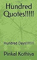Hundred Quotes!!!!!: Hundred Days!!!!!!!