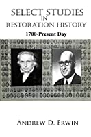 Select Studies in Restoration History: 1700 – Present Day